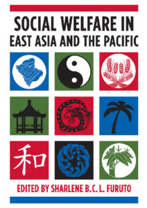 Social Welfare in East Asia and the Pacific - Sharlene B.C.L Furuto (Ed)