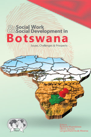 Social Work & Social Development in Botswana (Paperback)