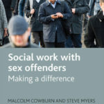 Social Work with Sex Offenders: Making a difference