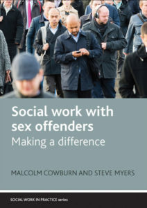 Social Work with Sex Offenders: Making a difference - Malcolm Cowburn and Steve Myers